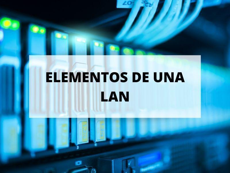 Elementos que pueden formar parte de una LAN