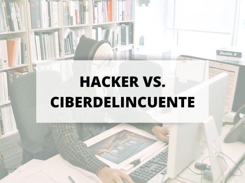 Las diferencias entre ser hacker y ser ciberdelincuente