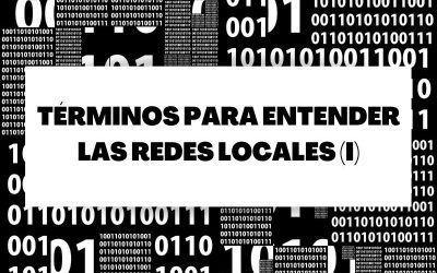 Glosario de términos para entender las redes locales