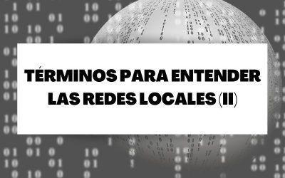 Glosario de términos para entender las redes locales (II)